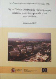 Mejores técnicas disponibles de referencia europea respecto a las emisiones generadas por el almacenamiento : documento BREF /  Ministerio de Agricultura, Alimentación y Medio Ambiente (2013)