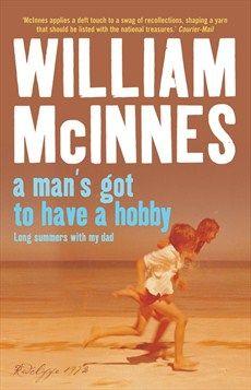 William McInnes - A Man's Got to Have a Hobby - Hachette Australia