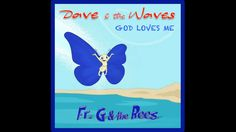 """One of BB's Faves! Dave and the Waves Theme Song for Marian Consecration for """"Little Souls."""" The message...God love you! He has a plan for you! Mary will help you! Little Souls are humble souls who know and love God. Visit FrGandBB.com today!"""