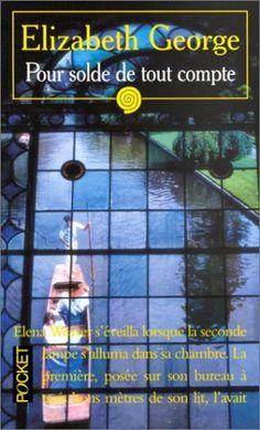 Pour solde de tout compte de Elizabeth George...Même chose , j' ai aimé , attendu ses livres et puis...