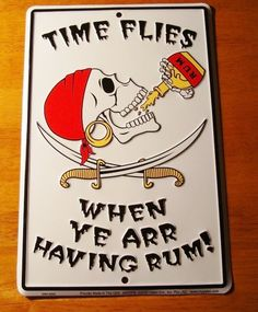 Time Flies When Ye Arr Having Rum Pirate Skeleton Drinking Bottle Bar Decor Sign Signs4fun