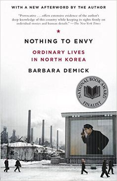 """""""Nothing to Envy: Ordinary Lives in North Korea"""" by Barbara Demick"""