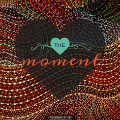 Love the moment.