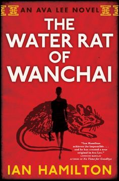 The Water Rat of Wanchai (Ava Lee Series Book 1) by Ian Hamilton https://www.amazon.ca/dp/B00IOW9ZAW/ref=cm_sw_r_pi_dp_rzbfxbDDMS8XV
