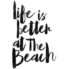Life Is Better At The Beach, Motivational Poster, Watercolor Quote,... ❤ liked on Polyvore featuring phrase, quotes, saying, text, beach scene posters, beach wall art, beach home decor, word wall art and quote posters