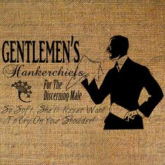 Gentlemens Hankerchiefs She'll Never Want to Cry On Your Shoulder Digital Image Download Transfer Pillow Tote Tea Towel Burlap 3558