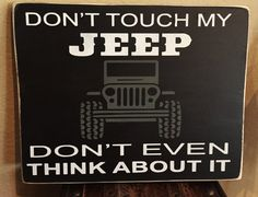 Dont Touch My Jeep/ Jeep sign/ Jeep Decor/Wood Sign/Fathers