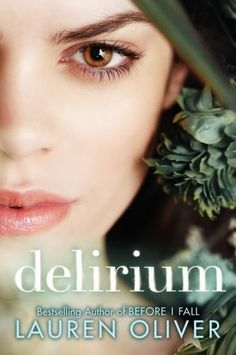 """Delirium by Lauren Oliver - Set in a dystopian future in which American borders are sealed and civil order is enforced by regulation, vigilantism, and """"the procedure,"""" a coming-of-age lobotomy that excises amor deliria nervosa, or love. Nearly 18, Lena Haloway welcomes the prospect; her mother underwent three unsuccessful procedures and eventually committed suicide. Still, there's a subversiveness to her thoughts and actions. Then she meets the boy."""