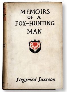 'Memoirs of a Fox Hunting Man' by Siegfried Sassoon https://lh6.googleusercontent.com/-eV8g8PkKu3k/TW432JPrxkI/AAAAAAAAAg0/Yd0XMmuV6lw/sassoon_fox.jpg