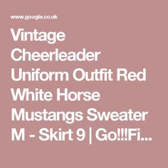 Vintage Cheerleader Uniform Outfit Red White Horse Mustangs Sweater M - Skirt 9   Go!!!Fight!!!!Win   Pinterest   White horses and Cheerleading