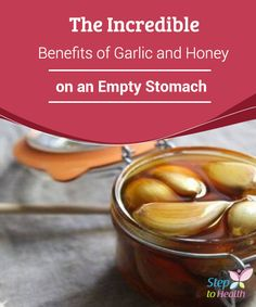 The Incredible #Benefits of Garlic and #Honey on an Empty Stomach   The benefits of eating garlic and #honey on an empty #stomach are quite incredible. Read about them here and you'll want to try it out!