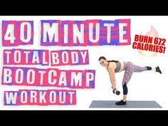 40 Minute Total Body Bootcamp Burn 672 Calories! - YouTube