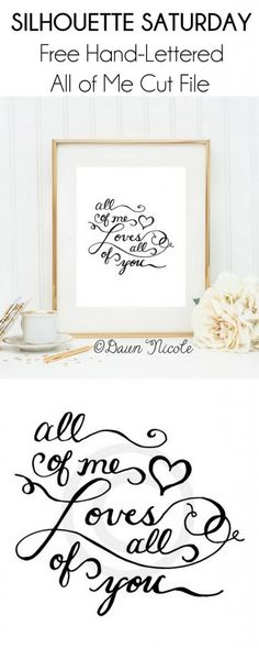Silhouette Saturday: Hand-Lettered All of Me Silhouette Cut File | bydawnnicole.com