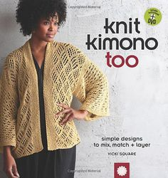 Ravelry: Knit Kimono Too: Simple Designs to Mix, Match, and Layer