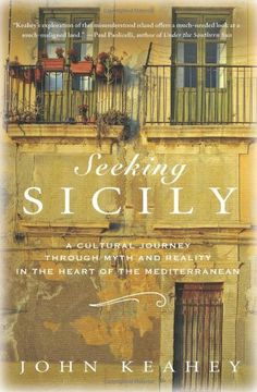 Seeking Sicily: A Cultural Journey Through Myth and Reality in the Heart of the Mediterranean, a book by John Keahey World Of Books, My Books, Books To Read, Travel Literature, Palermo Sicily, Sicily Italy, Book Nooks, In The Heart, Books Online