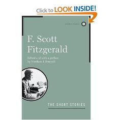 The Short Stories of F. Scott Fitzgerald - the man could write!