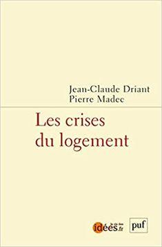 Les crises du logement/Jean-Claude Driant Puf, 2018 Stone