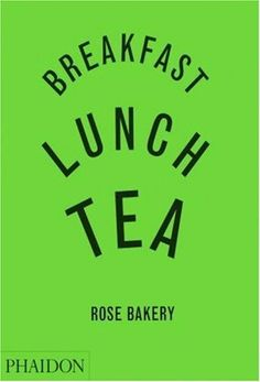 Breakfast, Lunch, Tea: The Many Little Meals of Rose Bakery by Rose Carrarini. $19.77. Publisher: Phaidon Press (November 15, 2006). 192 pages. Author: Rose Carrarini. Publication: November 15, 2006