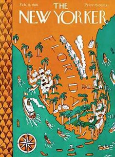 The New Yorker - Saturday, February 1926 - Issue # 52 - Vol. 1 - N° 52 - Cover by : Ilonka Karasz The New Yorker, New Yorker Covers, Vintage Florida, Old Florida, Miami Florida, Magazin Covers, Florida Girl, Florida Style, Florida Living