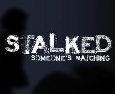 Discovery Channel: Investigation Discovery--Stalked: Somebody's Watching | Learnist