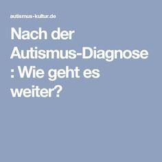 Nach der Autismus-Diagnose: Wie geht es weiter?