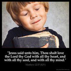 "KJV Verse in Honor Preferring | Matthew 22:37 ""Jesus said unto him, Thou shalt love the Lord thy God ..."
