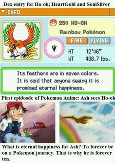 And that explains why every new season he has to relearn some stuff because Ho-oh restarted his journey.