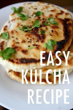 KULCHA IS A FLATBREAD WHICH, UNLIKE NAAN, DOES NOT REQUIRE YEAST.
