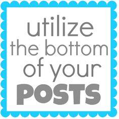 Utilizing the Bottom of Your Post - Something Swanky