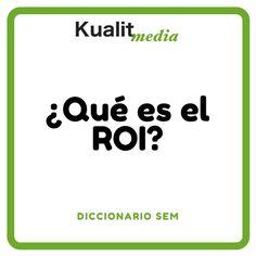 ¿Qué es el ROI? Conoce qué es y como afecta a tu campaña de #publicidad  en nuestro Diccionario #sem Passive Income, Money, Getting To Know, Advertising, Silver