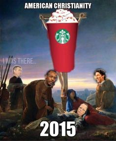 THIS IS THE PICTURE OF THE YEAR GUYS. IT'S HERE | (original comment:) Swiped this from a friend's social media account.  I'm assuming y'all have heard about the butthurt over Starbucks's Christmas cups not being Christmassy enough?  (They're freaking red and green, but that's still not enough.  IDEK.)    This isn't even a first world problem.   It's too petty to count as a first world problem.  The world in which this is a problem is nonexistent, except in the heads of bored fundie…