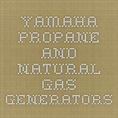 Yamaha Propane and Natural Gas Generators Natural Gas Generator, Generators, Yamaha