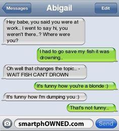 HAHAHAHAHAHAHAHAHA! I love that, thats how I will handle my boyfriend