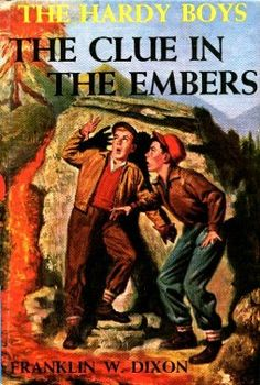 The Clue in the Embers, written by my Dad John Almquist. He was the ghost writer of the Hardy Boys and Tom Swift during the fifties. He was Franklin W. Dixon and Victor Appleton, III !