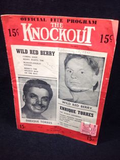 SPORTS MEMORABILIA FIRST EDITION OFFICIAL FITE PROGRAM TITLED THE KNOCKOUT FROM FEBRUARY 15, 1947. HAS WILD RED BERRY AND ENRIQUE TORRES ON THE COVER. INCLUDES 2 RINGSIDE TICKET STUBS FROM THE FEDERAL ATHLETIC CLUB.