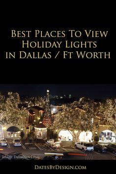 Best Places to View Holiday Lights in Dallas / Fort Worth - DatesByDesign.com