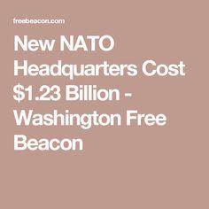 New NATO Headquarters Cost $1.23 Billion - Washington Free Beacon