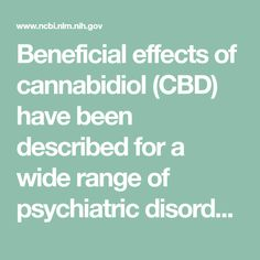 Beneficial effects of cannabidiol (CBD) have been described for a wide range of psychiatric disorders, including anxiety, psychosis, and depression. The mechanisms responsible for these effects, however, are still poorly understood. Similar to clinical ...