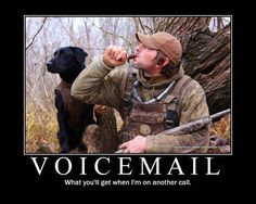 Voicemail:  What you'll get when I'm on another call.