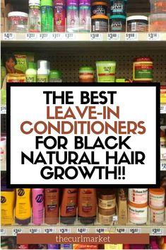 The Best Leave-in Conditioners for Natural Hair