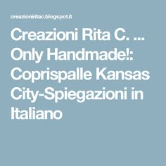 Creazioni Rita C. ... Only Handmade!: Coprispalle Kansas City-Spiegazioni in Italiano