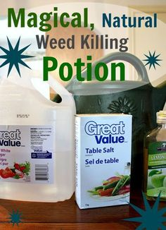 Weed Killer - 1/2 gallon of plain white vinegar   1/2 cup of salt  2 tablespoons of dishwashing liquid