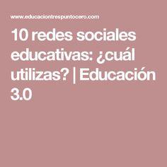 10 redes sociales educativas: ¿cuál utilizas? | Educación 3.0