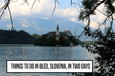 Things to do in Bled, Slovenia  slovenia travel tips
