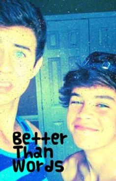 Better Than Words (A Nash Grier and Hayes Grier Fic)