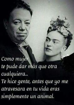 Frida Diego Rivera, Cute Quotes, Best Quotes, Frida Quotes, Ex Amor, Qoutes About Life, Frida And Diego, Magic Words, Thoughts And Feelings