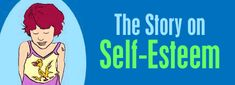 The Story on Self-Esteem