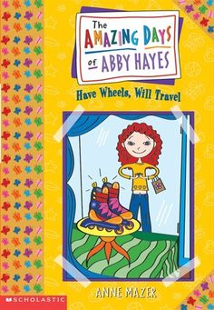 Amazing Days of Abby Hayes #4: Have Wheels, Will Travel by Anne Mazer
