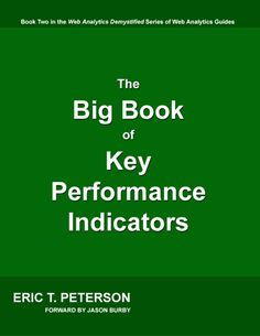 the-big-book-of-key-performance-indicators-by-eric-peterson by Neo Consulting via Slideshare