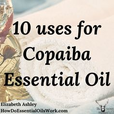 What Do I Use Copaiba Essential Oil For? Copaiba Oil, Copaiba Essential Oil, Essential Oils For Pain, Homemade Essential Oils, Essential Oils Guide, Essential Oil Uses, Natural Essential Oils, Young Living Essential Oils, Oils For Life